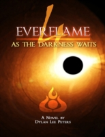 Everflame 4: As the Darkness Waits