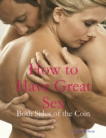 How to Have Great Sex: Both Sides of the
