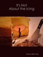 It's Not About the Icing