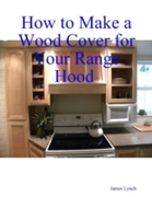 How to Make a Wood Cover for Your Range