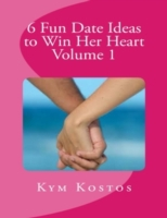 6 Fun Date Ideas to Win Her Heart Volume