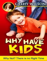Why Have Kids: Why Not?