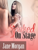 Soaked On Stage (Couple Erotica)