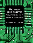 Power Circuits: Polyamory In a Power Dyn