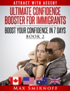 Ultimate Confidence Booster for Immigran