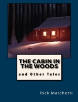 Cabin In the Woods and Other Tales