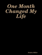 One Month Changed My Life