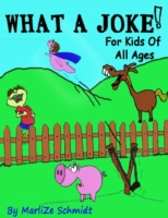 What a Joke!: For Kids of All Ages