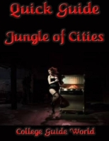 Quick Guide: Jungle of Cities