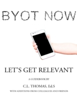 Byot Now: Let's Get Relevant
