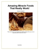 Amazing Miracle Foods That Really Work!