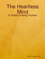 Heartless Mind: A Guide to Being Human