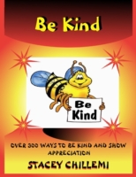 Be Kind: Over 300 Ways to Be Kind & Show