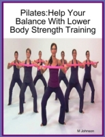 Pilates:Help Your Balance With Lower Bod
