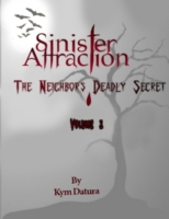 Sinister Attraction: The Neighbor's Dead