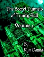 Secret Tunnels of Trinity Hall Volume 1