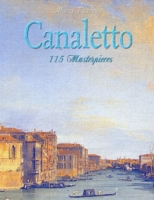 Canaletto: 115 Masterpieces