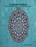 Concentration - The 5 Daily Prayers - A