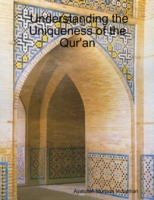 Understanding the Uniqueness of the Qur'
