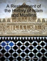 Restatement of the History of Islam and