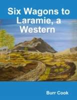 Six Wagons to Laramie, a Western