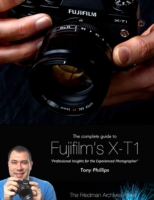 Complete Guide to Fujifilm's X-t1 Camera