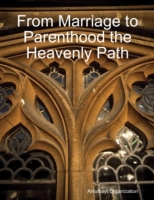 From Marriage to Parenthood the Heavenly