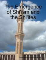 Emergence of Shi'ism and the Shi'ites