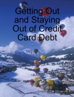 Getting Out and Staying Out of Credit Ca