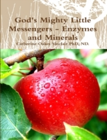 God's Mighty Little Messengers - Enzymes