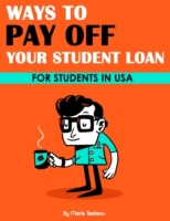 Ways to Pay Off Your Student Loan