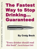 Fastest Way to Stop Drinking... Guarante