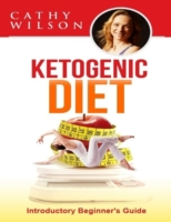 Ketogenic Diet: Introductory Beginner's