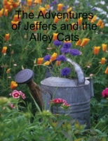 Adventures of Jeffers and the Alley Cats