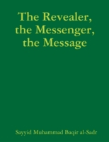 Revealer, the Messenger, the Message