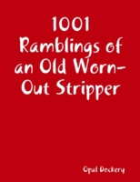 1001 Ramblings of an Old Worn-Out Stripp