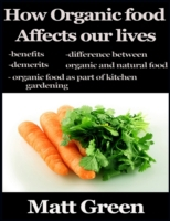 How Organic Food Affects Our Lives