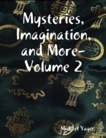 Mysteries, Imagination, and More- Volume