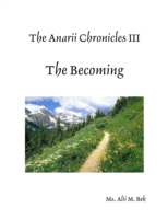 Anarii Chronicles 3 - The Becoming