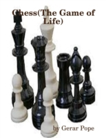 Chess: The Game of Life