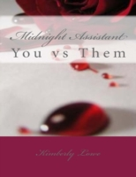 Midnight Assistant: You Vs Them