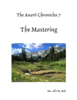Anarii Chronicles 7 - The Mastering
