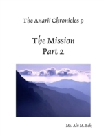 Anarii Chronicles 9 - The Mission - Part