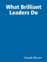 What Brilliant Leaders Do