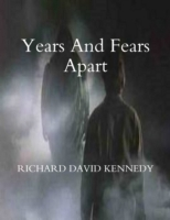 Years and Fears Apart