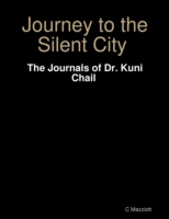 Journey to the Silent City : The Journal