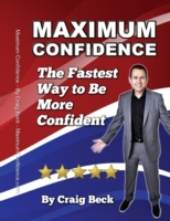 Maximum Confidence: The Fastest Way to B