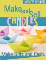 Make and Sell Candles - Make Gifts and C