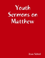 Youth Sermons on Matthew