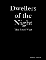 Dwellers of the Night: The Road West